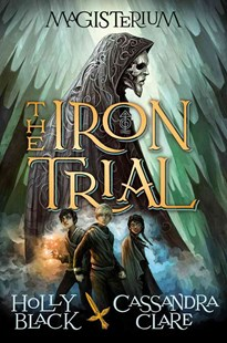 The Iron Trial by Holly Black, Cassandra Clare, Scott Fischer (9780545522250) - HardCover - Children's Fiction Older Readers (8-10)
