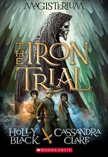 The Iron Trial by Holly Black, Cassandra Clare, Scott Fischer (9780545522267) - PaperBack - Children's Fiction Older Readers (8-10)
