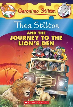 Thea Stilton: #17 Thea Stilton and the Journey to the Lion