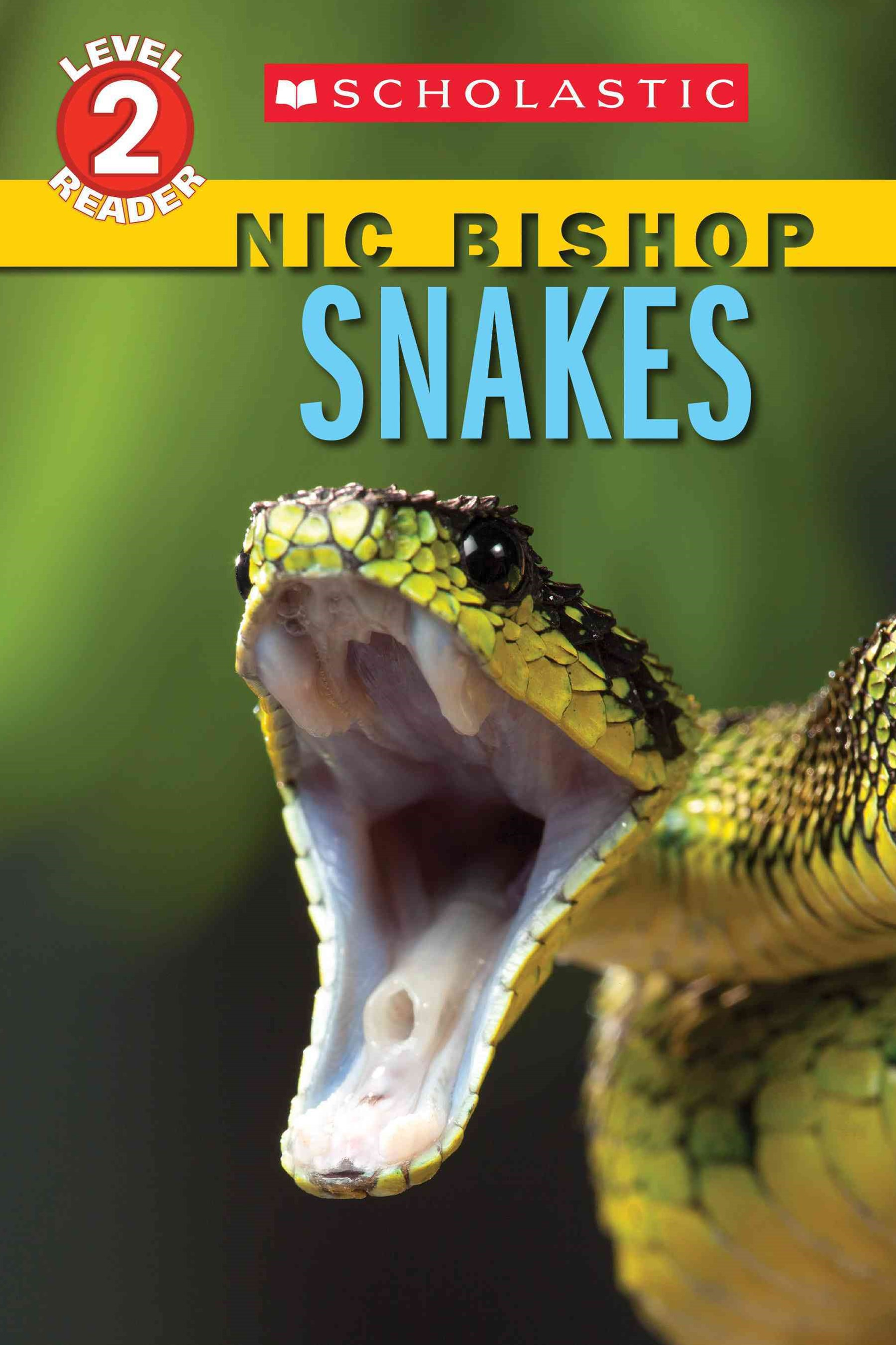 Snakes (Scholastic Reader, Level 2: Nic Bishop Reader #5)