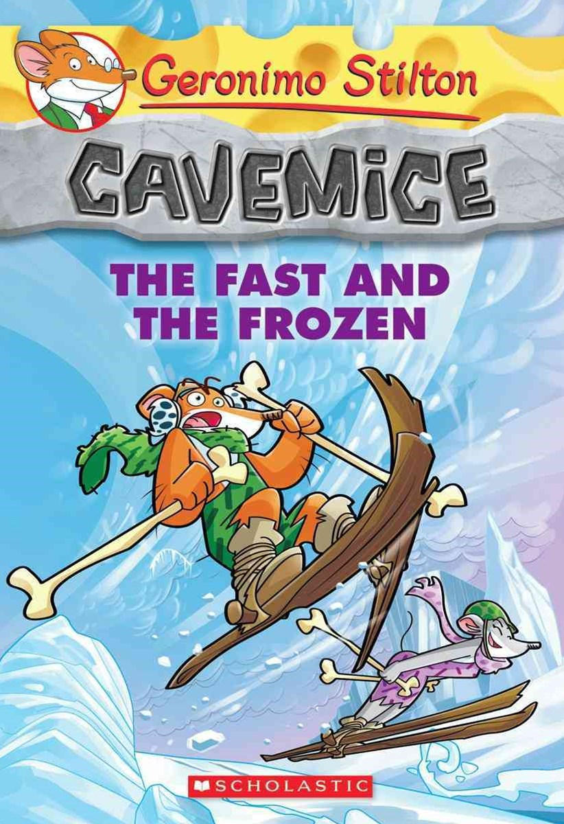 Geronimo Stilton Cavemice: #4 Fast and the Frozen