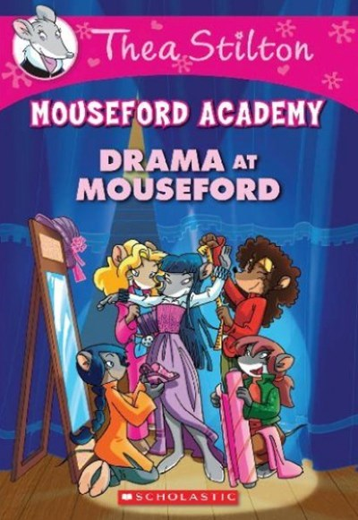 Thea Stilton Mouseford Academy: #1 Drama at Mouseford Academy