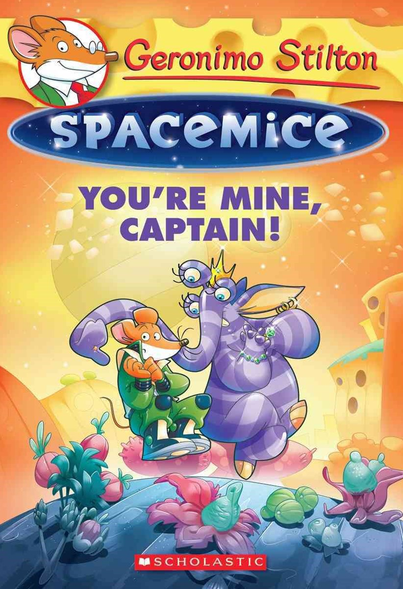 Geronimo Stilton Spacemice: #2 You're Mine, Captain!