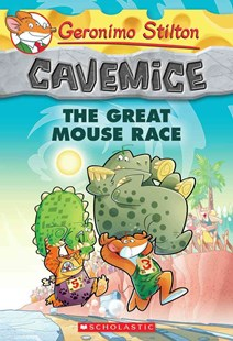 Geronimo Stilton Cavemice #6: The Great Mouse Race by Geronimo Stilton (9780545646543) - PaperBack - Children's Fiction Intermediate (5-7)