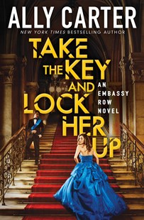 Take the Key and Lock Her Up by Ally Carter (9780545655019) - PaperBack - Young Adult Contemporary