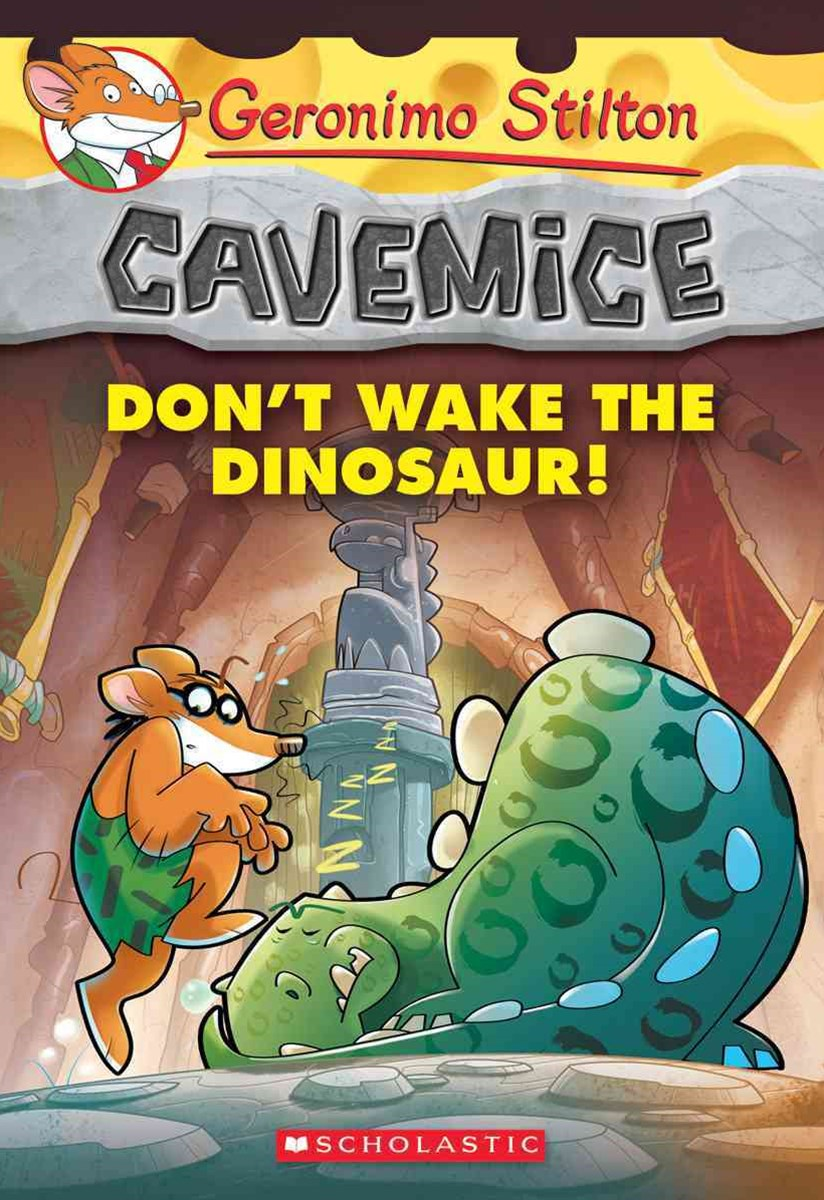 Geronimo Stilton Cavemice: #6 Don't Wake the Dinosaur