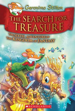 The Search for Treasure (Geronimo Stilton and the Kingdom of Fantasy Book 6)