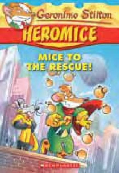 Geronimo Stilton Heromice: #1 Mice to the Rescue!