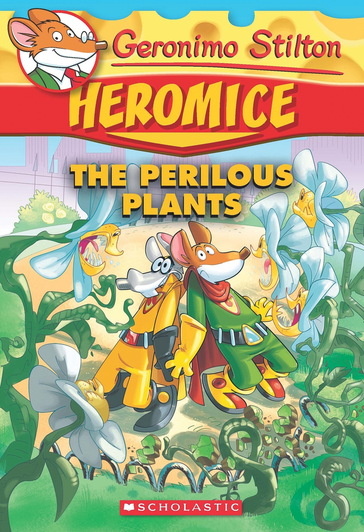 Geronimo Stilton Heromice: #4 Perilous Plants