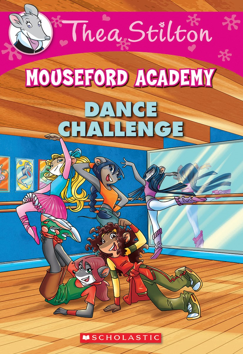 Thea Stilton Mouseford Academy: #4 Dance Challenge