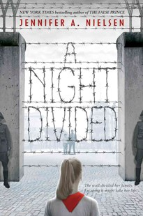 Night Divided by Nielsen,Jennifer,A (9780545682428) - HardCover - Children's Fiction Older Readers (8-10)
