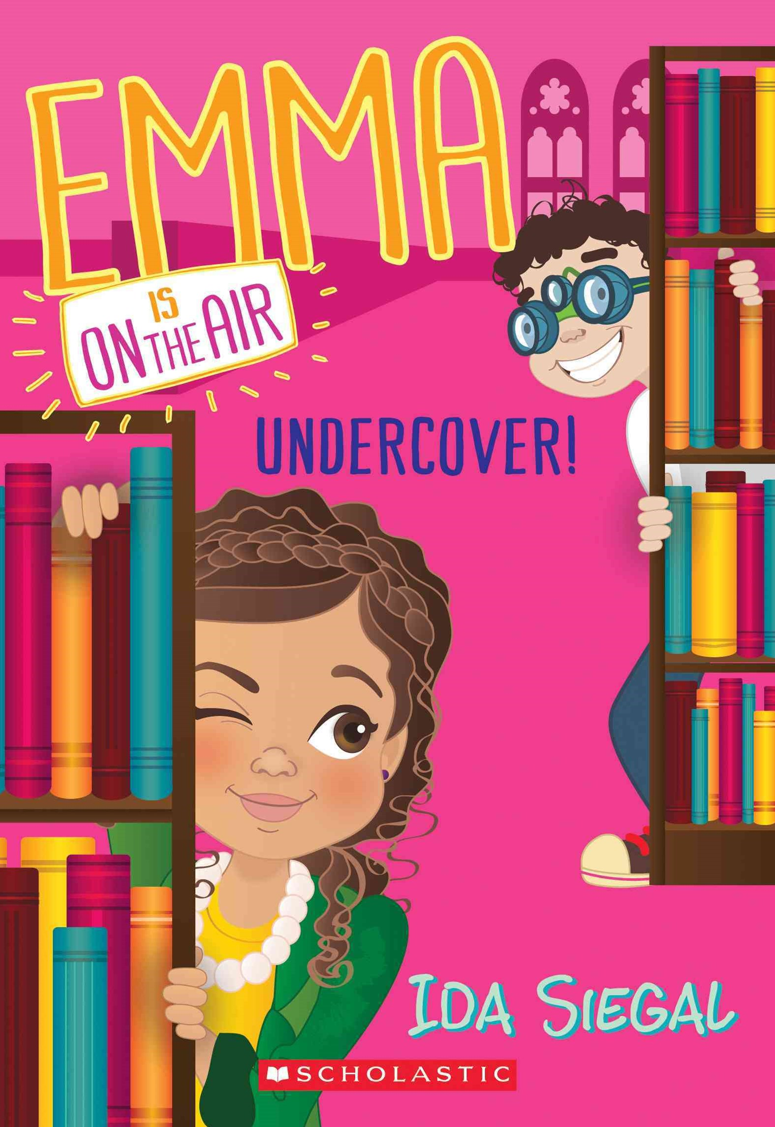 Undercover! (Emma Is on the Air #4)