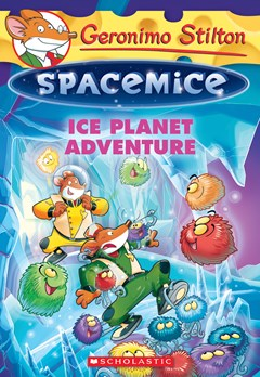 Geronimo Stilton Spacemice: #3 Ice Planet Adventure