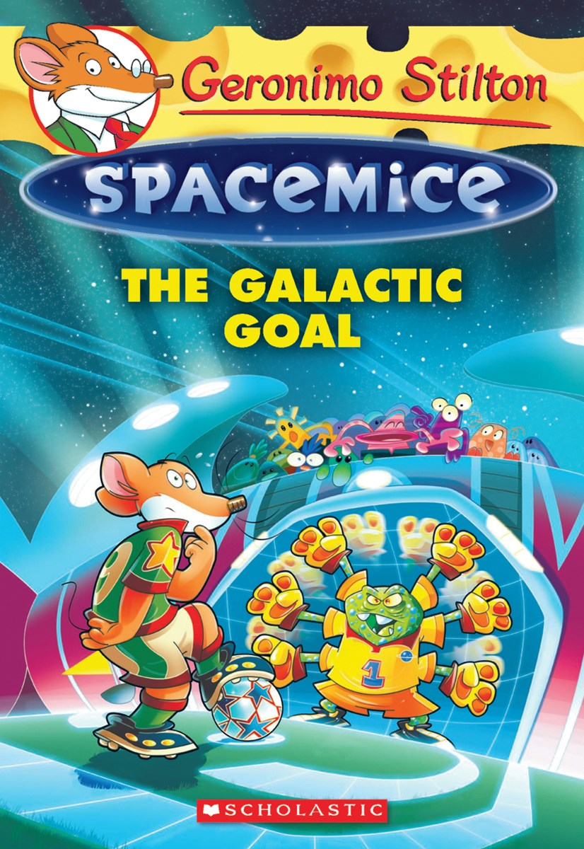 Geronimo Stilton Spacemice: #4 Galactic Goal