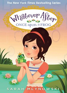 Whatever After: #8 Once Upon a Frog by Sarah Mlynowski (9780545746601) - HardCover - Children's Fiction Older Readers (8-10)