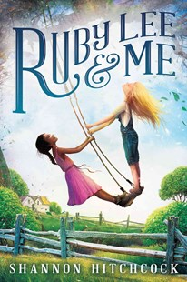 Ruby Lee and Me by Shannon Hitchcock (9780545782302) - HardCover - Children's Fiction Older Readers (8-10)