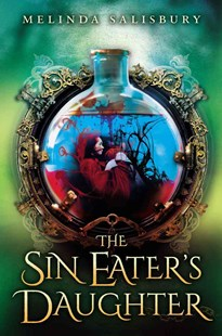 The Sin Eater's Daughter by Melinda Salisbury (9780545810623) - HardCover - Young Adult Contemporary