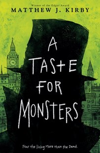 A Taste for Monsters by Matthew J. Kirby (9780545817905) - PaperBack - Children's Fiction