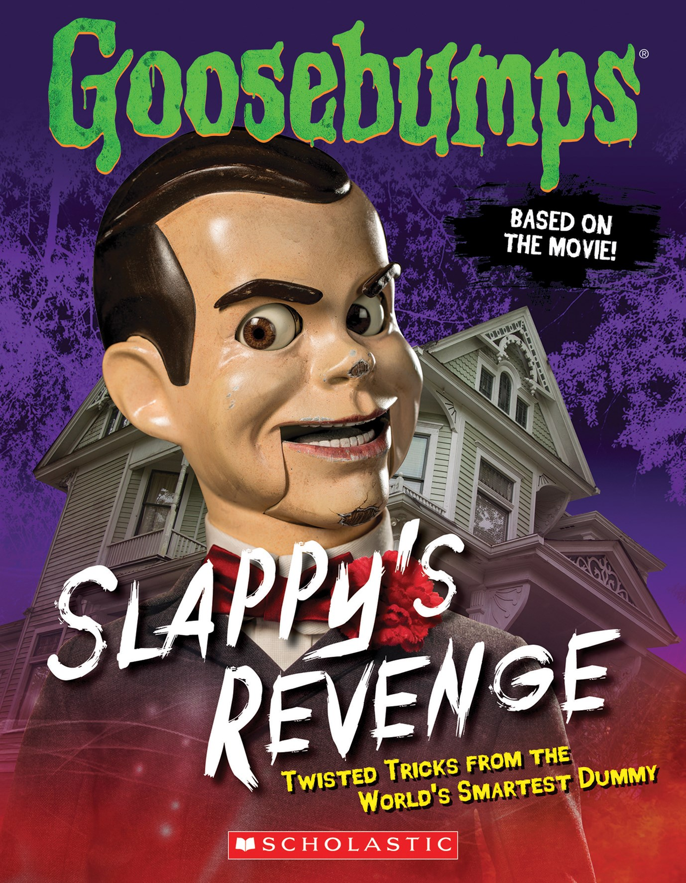 Goosebumps the Movie: Slappy's Revenge - Twisted Tricks from the World's Smartest Dummy