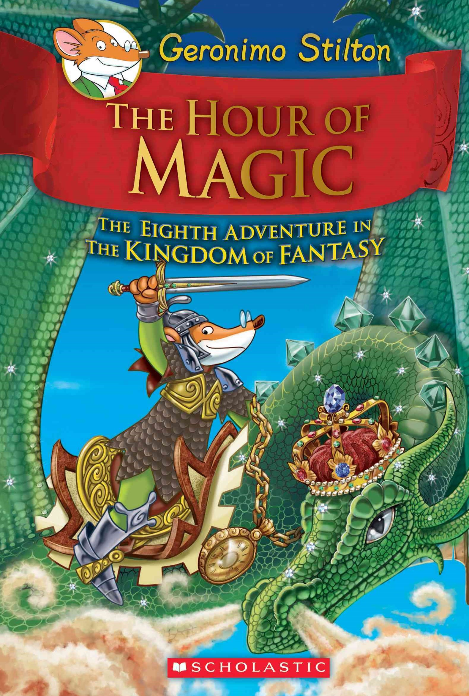 Geronimo Stilton Kingdom of Fantasy: #8 The Hour of Magic