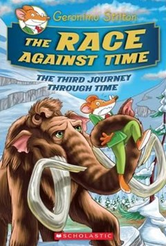 Geronimo Stilton Journey Through Time: #3 Race Against Time
