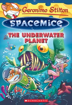 Geronimo Stilton Spacemice: #6 Underwater Planet