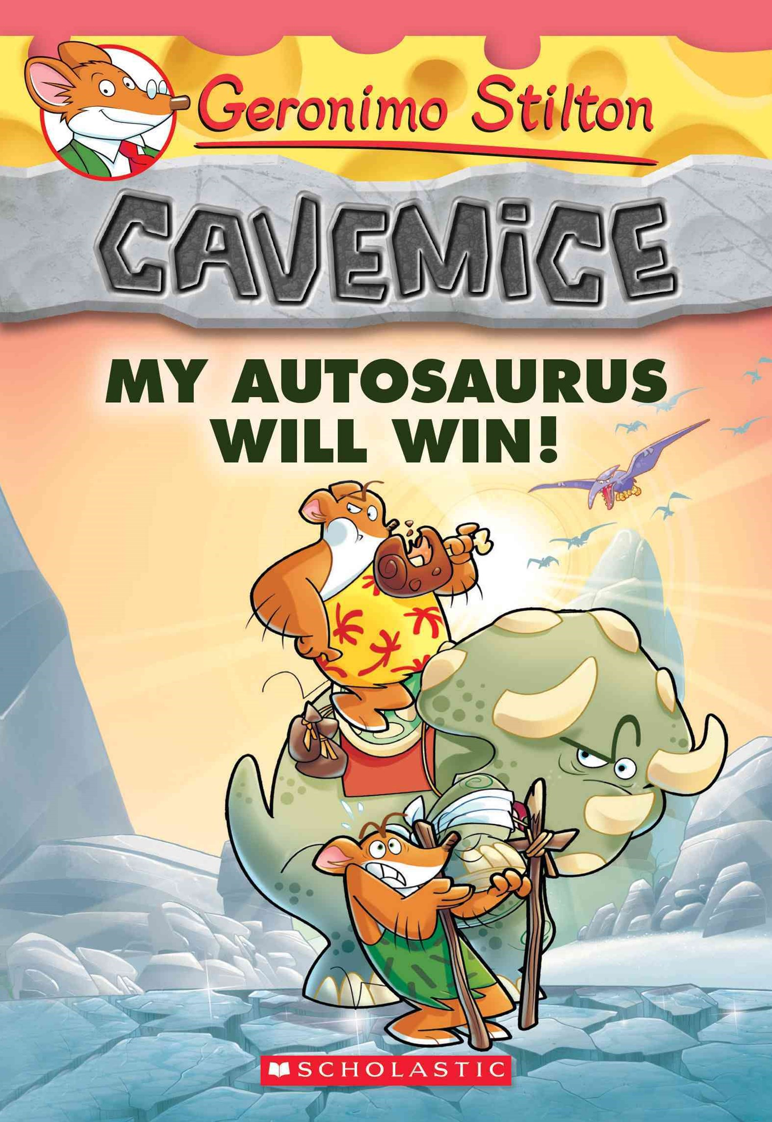 Geronimo Stilton Cavemice: #10 My Autosaurus Will Win!