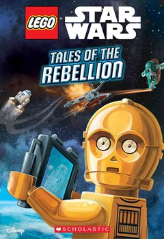 LEGO Star Wars Chapter Book #3: Tales of the Rebellion