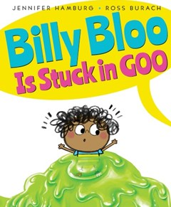 Billy Bloo is Stuck in Goo