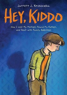 Hey, Kiddo by Jarrett J. Krosoczka (9780545902472) - HardCover - Graphic Novels Memoirs