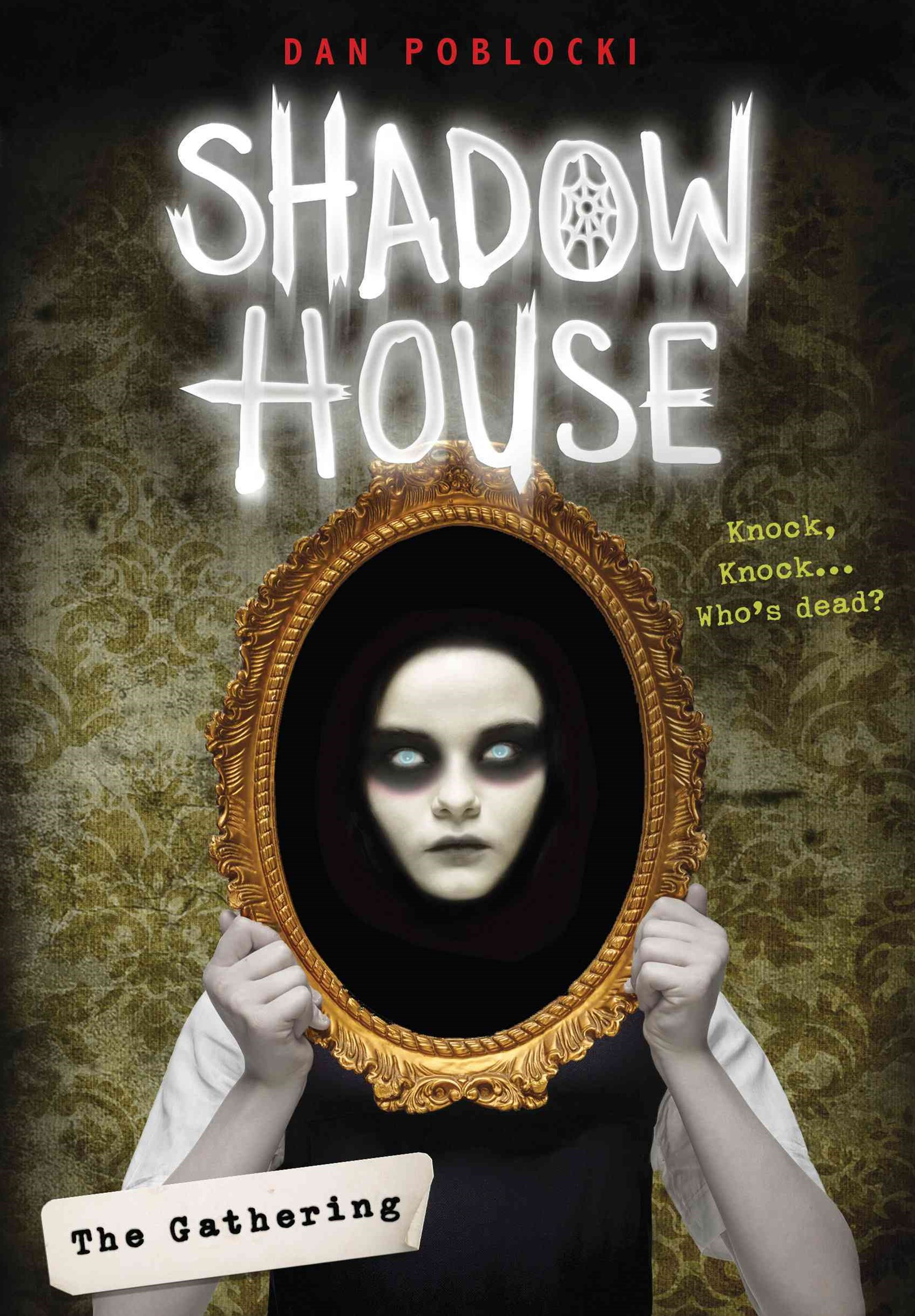 Shadow House: #1Gathering