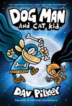 Dog Man #4: Dog Man and Cat Kid