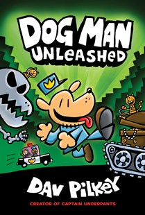 Dog Man Unleashed (Dog Man, Book 2) by Dav Pilkey (9780545935203) - HardCover - Children's Fiction Intermediate (5-7)
