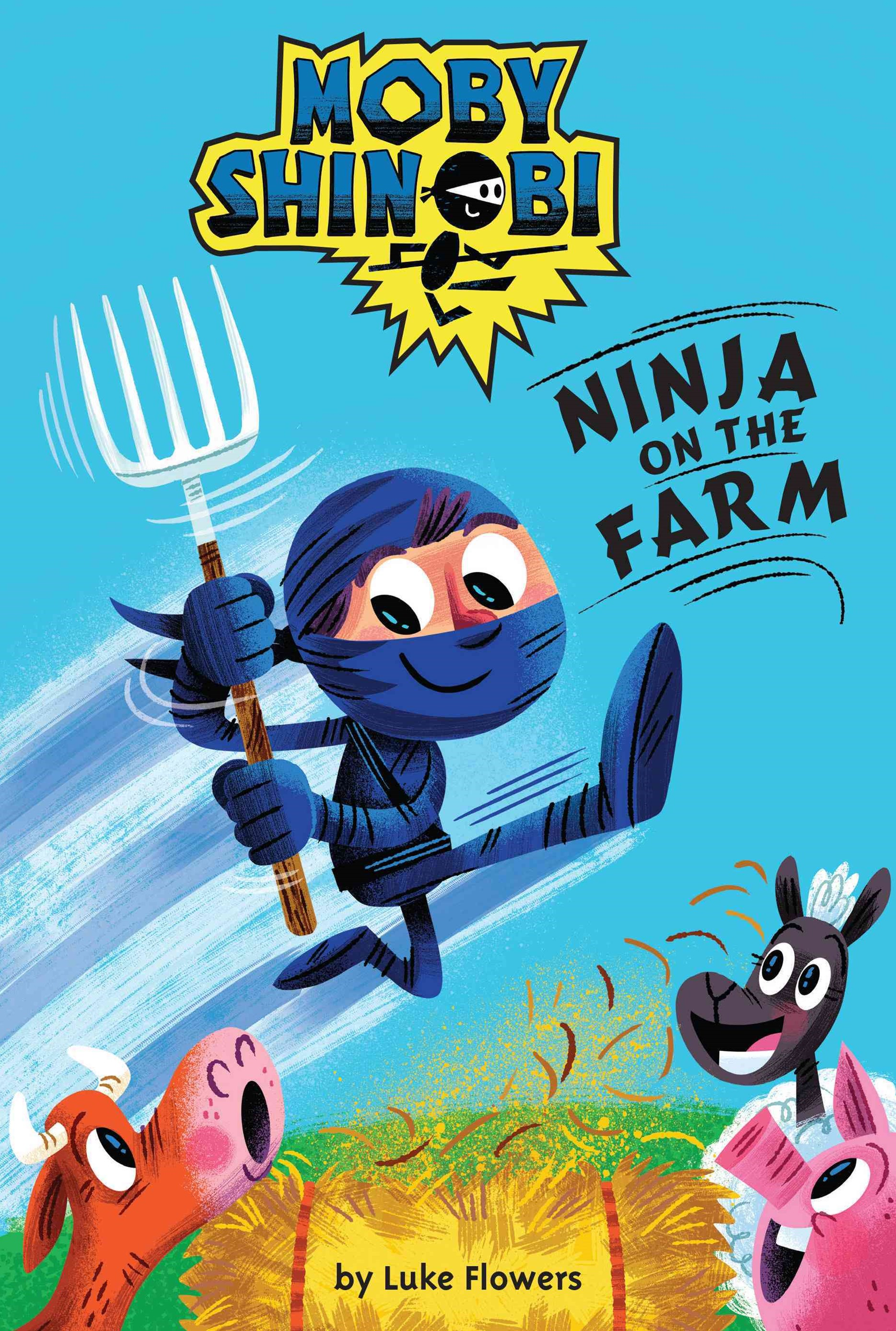 Ninja on the Farm (Scholastic Reader, Level 1: Moby Shinobi)