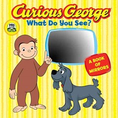 Curious George What do You See?