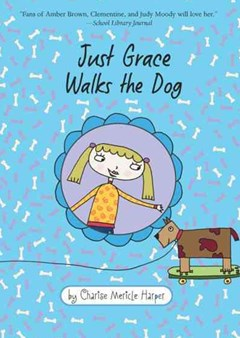 Just Grace Walks the Dog: Book 3