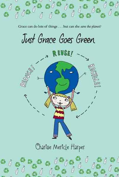 Just Grace Goes Green: Book 4