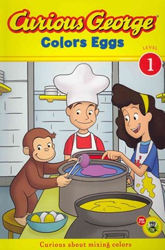 Curious George Colors Eggs: Curious About Making Colors (Level 1)
