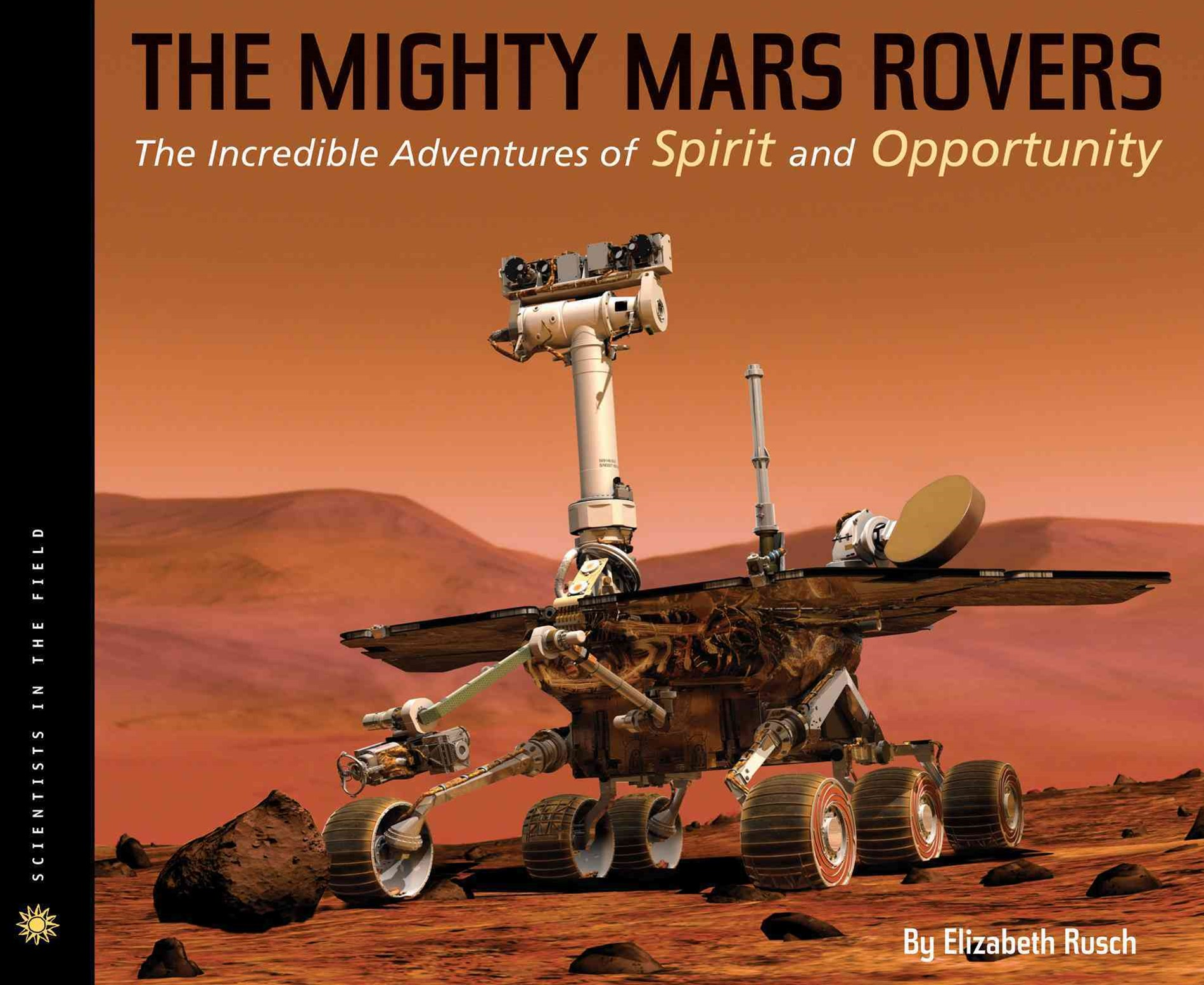 Mighty Mars Rovers: The Incredible Adventures of Spirit and Opportunity