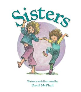 Sisters by MCPHAIL DAVID, John O'Connor (9780547480879) - HardCover - Children's Fiction Early Readers (0-4)