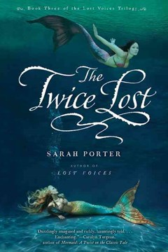 Twice Lost: Lost Voices Trilogy Book 3