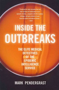 Inside the Outbreaks by Mark Pendergrast (9780547520308) - PaperBack - Biographies General Biographies