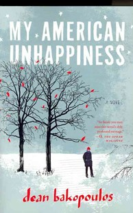 My American Unhappiness by DEAN BAKOPOULOS (9780547549101) - PaperBack - Modern & Contemporary Fiction General Fiction