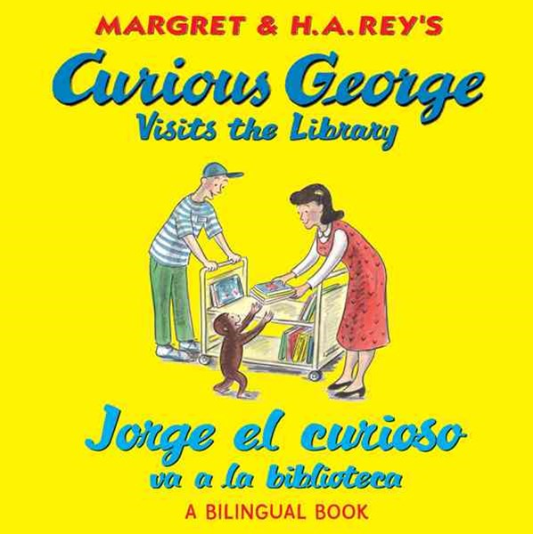 Curious George Visits the Library: Bilingual English/spanish