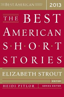 The Best American Short Stories 2013 by Elizabeth Strout, Heidi Pitlor (9780547554839) - PaperBack - Modern & Contemporary Fiction General Fiction