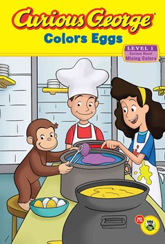 Curious George Colors Eggs: Level 1: Curious About Mixing Colors
