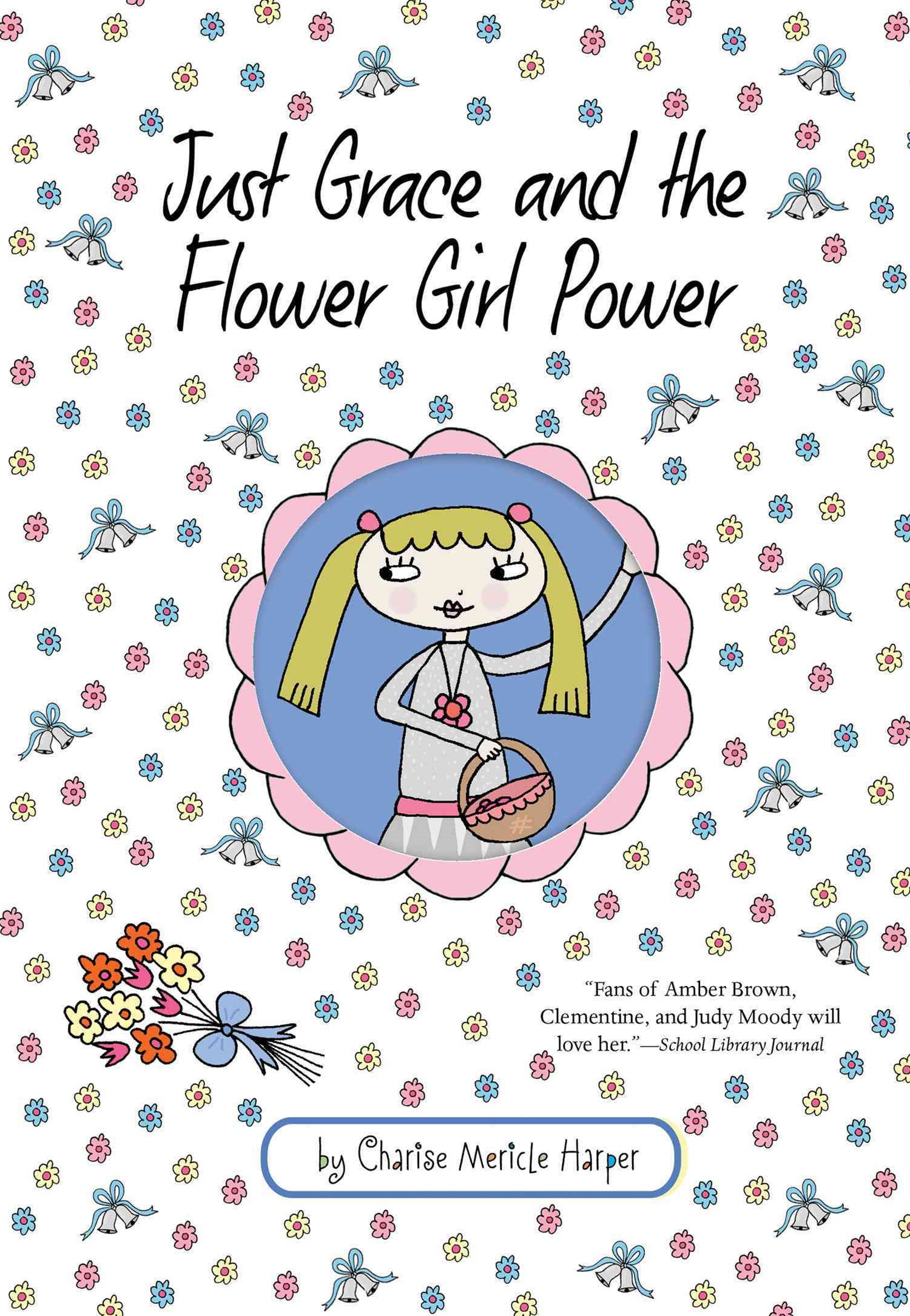 Just Grace and the Flower Girl Power: Book 8