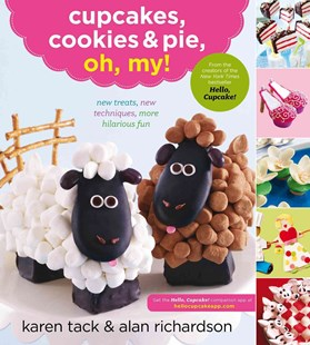 Cupcakes, Cookies, and Pie, Oh My! by TACK KAREN AND RICHARDSON ALAN, Alan Richardson (9780547662428) - PaperBack - Cooking Desserts