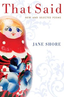 That Said: New and Selected Poems by SHORE JANE (9780547687117) - HardCover - Poetry & Drama Poetry