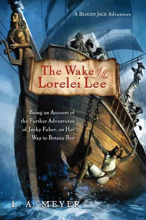 Wake of the Lorelei Lee: A Bloody Jack Adventure Book 8
